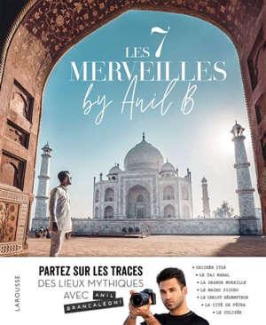 Les 7 merveilles by Anil B.