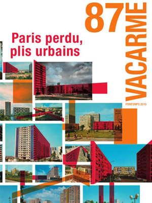 Vacarme. n° 87, Paris perdu, plis urbains