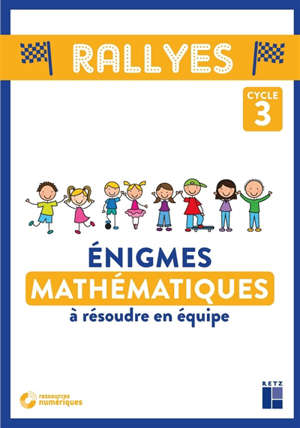 Enigmes mathématiques à résoudre en équipes : cycle 3