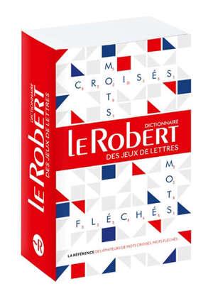 Le Robert des jeux de lettres : dictionnaire des mots croisés & mots fléchés