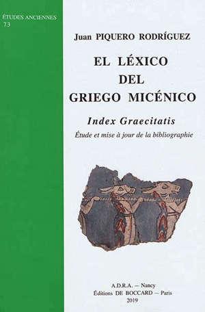 El lexico del griego micénico : index graecitatis : étude et mise à jour de la bibliographie