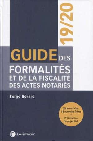 Guide des formalités et de la fiscalité des actes notariés : 2019-2020