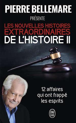 Pierre Bellemare présente les nouvelles histoires extraordinaires de l'histoire : document. Volume 2