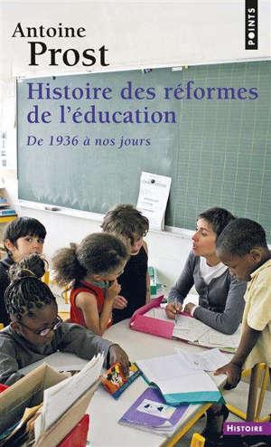 Histoire des réformes de l'éducation : de 1936 à nos jours