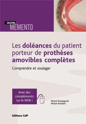 Les doléances du patient porteur de prothèses amovibles complètes : comprendre et soulager