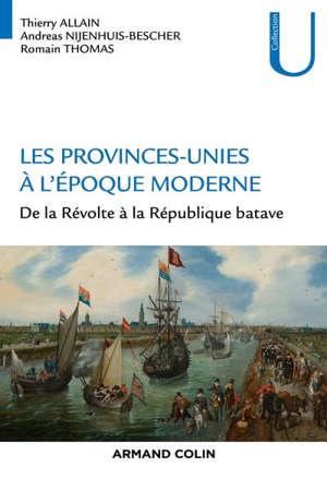 Les Provinces-Unies à l'époque moderne : de la révolte à la République batave