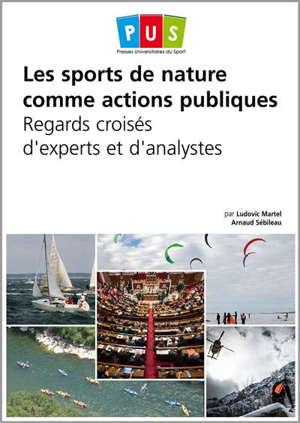 Les sports de nature comme actions publiques : regards croisés d'experts et d'analystes