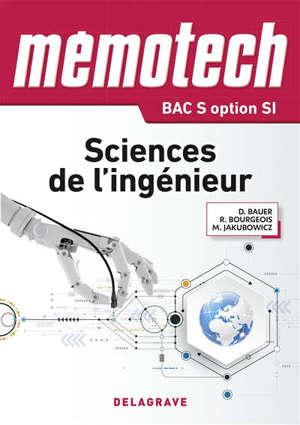 Mémotech sciences de l'ingénieur : bac S-SI : première et terminale série S, classes CPGE PTSI