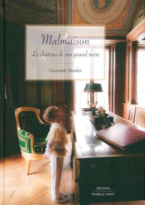 Malmaison : le château de ma grand-mère