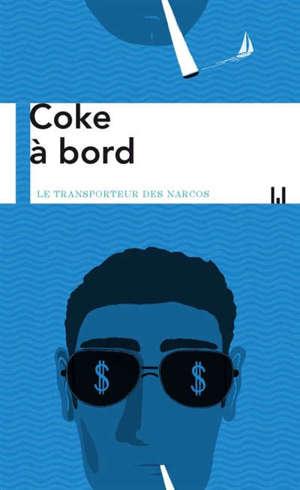 Coke à bord : le transporteur des narcos