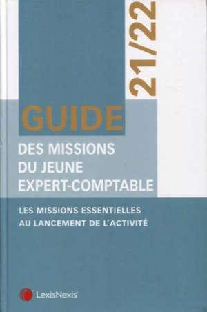 Guide des missions du jeune expert-comptable 2021-2022 : les missions essentielles au lancement de l'activité