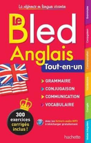 Bled anglais : tout-en-un : grammaire, conjugaison, communication, vocabulaire