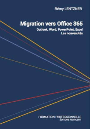 Migration vers Office 365 : Outlook, Word, PowerPoint, Excel : les nouveautés