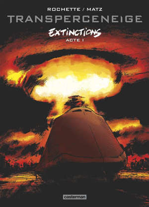 Transperceneige : extinctions. Volume 1