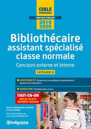 Bibliothécaire assistant spécialisé classe normale : concours externe et interne, catégorie B : tout-en-un, concours 2019-2020