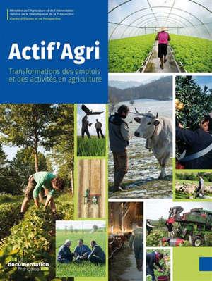 Actif'Agri : transformations des emplois et des activités en agriculture