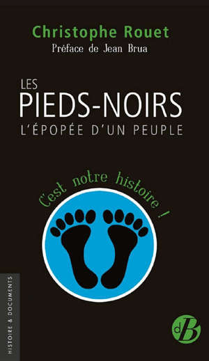 Les pieds-noirs : l'épopée d'un peuple