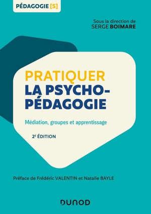 Pratiquer la psychopédagogie : médiation, groupes et apprentissage