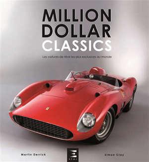Million dollar classics : les voitures de rêve les plus exclusives au monde