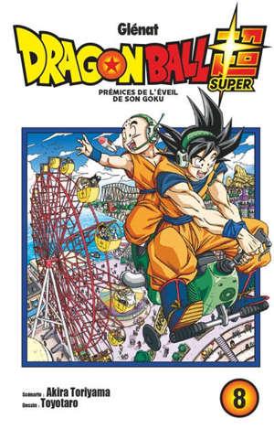Dragon ball super. Volume 8, Prémices de l'éveil de Son Goku