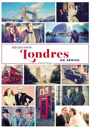 Découvrir Londres en séries