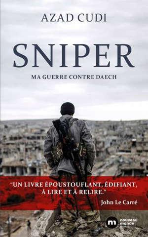Sniper : ma guerre contre Daech