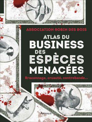 Atlas du business des espèces menacées : braconnage, cruauté, contrebande...
