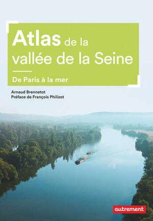 Atlas de la vallée de la Seine : de Paris à la mer