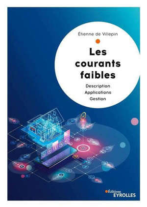 Les courants faibles : description, applications, gestion