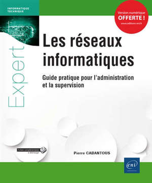 Réseaux informatiques : guide pratique pour l'administration et la supervision