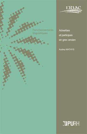 Adverbes et participes en grec ancien : morphologie et syntaxe des formes en -wo dérivées de participes d'Homère à Polybe