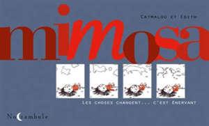 Mimosa : les choses changent... c'est énervant
