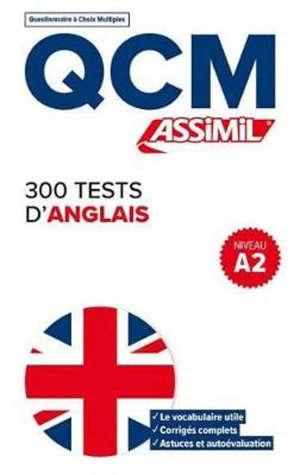 300 tests d'anglais, niveau A2 : QCM