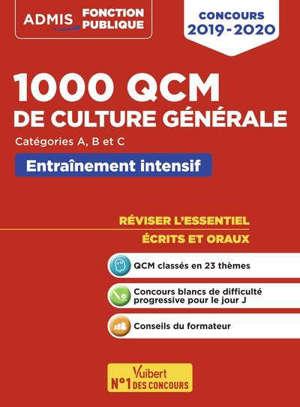 1.000 QCM de culture générale : concours 2019-2020, catégories A, B et C : entraînement intensif, réviser l'essentiel, écrits et oraux