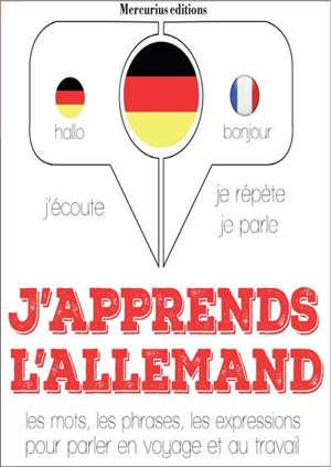 J'apprends l'allemand : j'écoute, je répète, je parle