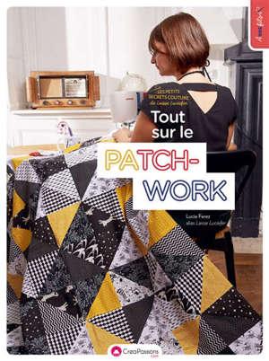 Tout sur le patchwork : les petits secrets couture de Laisse Luciefer