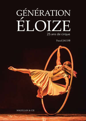 Génération Eloize : 25 ans de cirque
