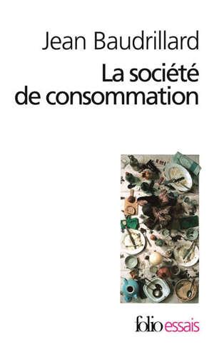 La société de consommation : ses mythes, ses structures