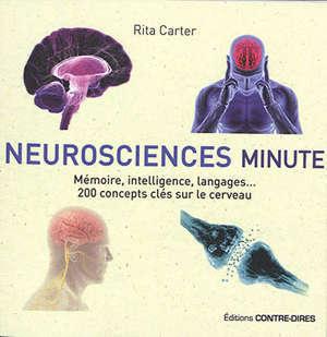 Neurosciences minute : mémoire, intelligence, langages... : 200 concepts clés sur le cerveau