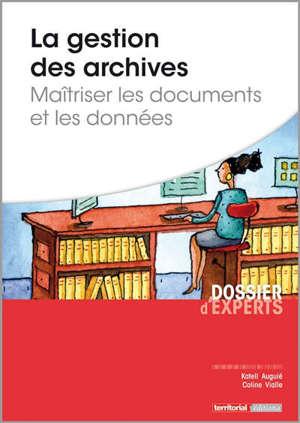 La gestion des archives : maîtriser les documents et les données