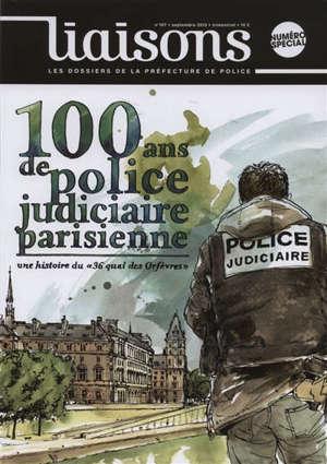 Liaisons, hors série, 100 ans de police judiciaire parisienne : une histoire du 36, quai des Orfèvres