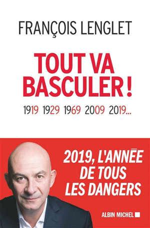 Tout va basculer ! : 1919, 1929, 1969, 2009, 2019...