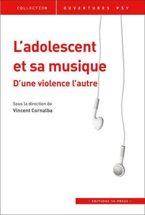 L'adolescent et sa musique : d'une violence à l'autre