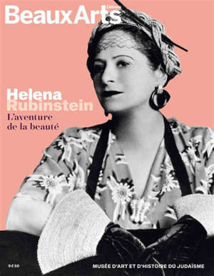 Helena Rubinstein : l'aventure de la beauté : Musée d'art et d'histoire du judaïsme