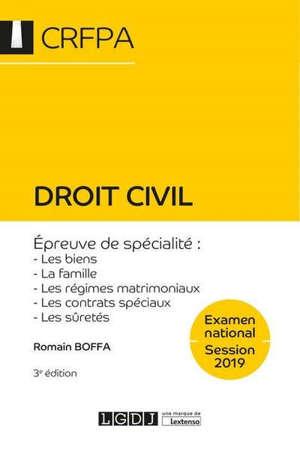 Droit civil : examen national, session 2019 : épreuve de spécialité, les biens, la famille, les régimes matrimoniaux, les contrats spéciaux, les sûretés