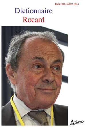Dictionnaire Rocard : leçons de politique