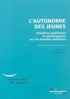 L'autonomie des jeunes : questions politiques et sociologiques sur les mondes étudiants