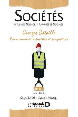 Sociétés. n° 141, Georges Bataille : enracinement, actualités et perspectives