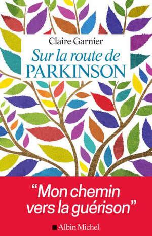 Sur la route de Parkinson : mon chemin vers la guérison