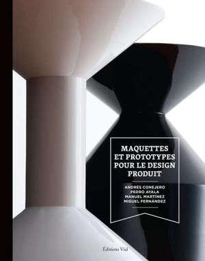 Maquettes et prototypes pour le design produit